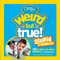 Weird But True: Stupid Criminals: 100 Brainless Baddies Busted, Plus Wacky Facts (National Geographic Kids) Cover
