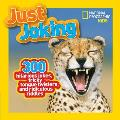 Just Joking: 300 Hilarious Jokes, Tricky Tongue Twisters, and Ridiculous Riddles (National Geographic Kids) Cover