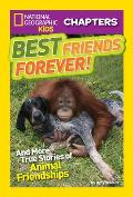 Best Friends Forever!: And More True Stories of Animal Friendships (National Geographic Kids Chapters)