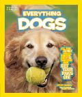 National Geographic Kids Everything Dogs: All the Canine Facts, Photos, and Fun You Can Get Your Paws On! (National Geographic Kids Everything)