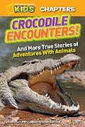 Crocodile Encounters & Other True Stories of Adventures with Animals