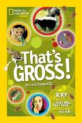 That's Gross! (National Geographic Kids) Cover