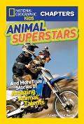 Animal Superstars: And More True Stories of Amazing Animal Talents (National Geographic Kids Chapters) Cover