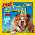 National Geographic Kids Just Joking 3 300 Hilarious Jokes About Everything Including Tongue Twisters Riddles & More