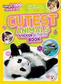 Cutest Animals Sticker Activity Book (National Geographic Kids)