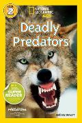 Deadly Predators (National Geographic Kids Super Readers: Level 2)
