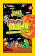 Funny Fill-In: My Space Adventure (National Geographic Kids)