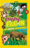 National Geographic Kids Funny Fill in My Animal Adventure