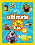 Ultimate Weird But True 2 (National Geographic Kids)