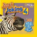 Just Joking 4: 300 Hilarious Jokes about Everything, Including Tongue Twisters, Riddles, and More! (National Geographic Kids)
