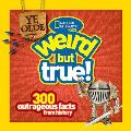Ye Olde Weird But True: 300 Outrageous Facts from History (Weird But True)