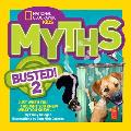 Myths Busted! 2: Just When You Thought You Knew What You Knew... (National Geographic Kids)