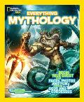 National Geographic Kids Everything Mythology: Begin Your Quest for Facts, Photos, and Fun Fit for Gods and Goddesses (National Geographic Kids Everything)