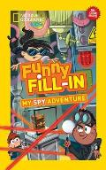 National Geographic Kids Funny Fill-In: My Spy Adventure
