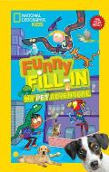 National Geographic Kids Funny Fill in My Pets Adventure