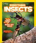 National Geographic Kids Everything Insects: All the Facts, Photos, and Fun to Make You Buzz (National Geographic Kids Everything)