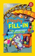 National Geographic Kids Funny Fill-In: My Amusement Park Adventure (Ng Kids Funny Fill in)