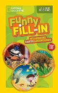 National Geographic Kids Funny Fill-In: My Amazing Earth Adventures (Ng Kids Funny Fill in)