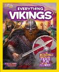 National Geographic Kids Everything Vikings: All the Incredible Facts and Fierce Fun You Can Plunder (National Geographic Kids Everything)