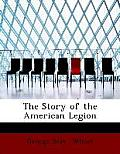 The Story of the American Legion (Large Print Edition)