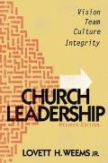 Church Leadership: Vision, Team, Culter, Integrity - Revised Edition