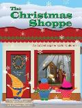 The Christmas Shoppe: An Advent Experience for Children [With CDROM]