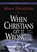 When Christians Get It Wrong (Revised)