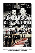 Ronald Reagan & The Evil Empire: A Fictional Autobiography Of... by Allen Alan Allen