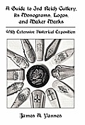 A Guide to 3rd Reich Cutlery, Its Monograms, Logos, and Maker Marks: With Extensive Historical Exposition