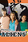 Parents... Your HS Teens Have Been Replaced by Aliens!