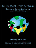 Coming of Age in Anthropology: Commentaries on Growing up in the Global Village