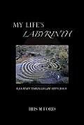 My Life's Labyrinth: A Journey Through Life with Jesus