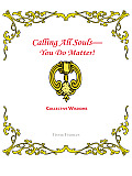 Calling All Souls-You Do Matter!: Collective Wisdoms