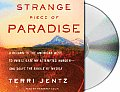 Strange Piece of Paradise A Return to the American West to Investigate My Attempted Murder & Solve the Riddle of Myself