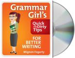 Quick AMPERSANDREPLACEAMPERSAND; Dirty Tips||||Grammar Girl's Quick and Dirty Tips for Better Writing||||Grammar Girl's Quick and Dirty