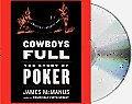 Cowboys Full: The Story of Poker (Abridged) Cover
