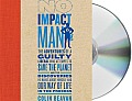 No Impact Man: The Adventures of a Guilty Liberal Who Attempts to Save the Planet and the Discoveries He Makes about Himself and Our