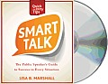 Smart Talk: The Public Speaker's Guide to Professional Success