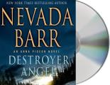 Anna Pigeon Mysteries #19: Destroyer Angel: An Anna Pigeon Novel