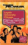 Loyola University Chicago (College Prowler: Loyola University Chicago Off the Record)