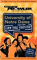 University of Notre Dame (College Prowler: University of Notre Dame Off the Record)