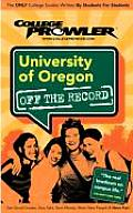 University of Oregon (College Prowler: University of Oregon Off the Record)