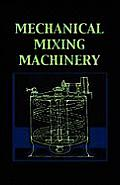 Mechanical Mixing Machinery (Chemical Engineering Series) by Leonard Carpenter