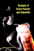 Analysis of Black Powder and Dynamite (Explosives & Propellants Series)