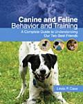 Canine & Feline Behavior & Training A Complete Guide To Understanding Our Two Best Friends