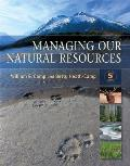 Managing Our Natural Resources (5TH 09 - Old Edition)