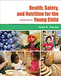 Health Safety and Nutrition for the Young Child -with CD (7TH 09 - Old Edition)
