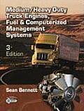 Medium Heavy Duty Truck Engines Fuel & Computerized Management Systems 3rd edition