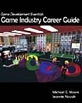 Game Development Essentials : Game Industry Career Guide (10 Edition) Cover