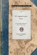 Constitutional View of the Late War V1: Its Causes, Character, Conduct and Results; Presented in a Series of Colloquies at Liberty Hall. Volume One